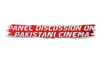 Panel Discussion on PAKISTANI Cinema