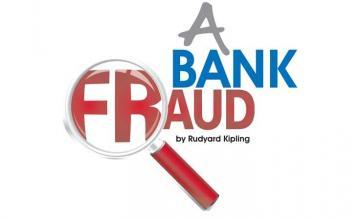 A BANK FRAUD