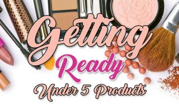 Getting ready under 5 products