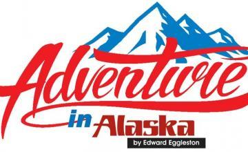 Adventures in Alaska
