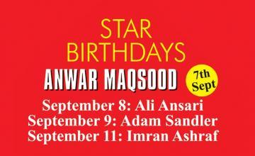 STAR BIRTHDAYS ANWAR MAQSOOD